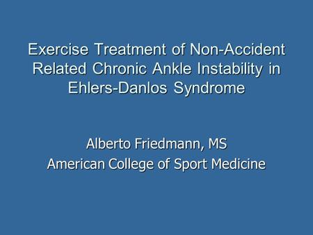 Alberto Friedmann, MS American College of Sport Medicine