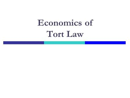 Economics of Tort Law. What is a tort?  Contract law: injury from a broken promise  Tort law: injury without any promises Intentional tort (≈ crime)