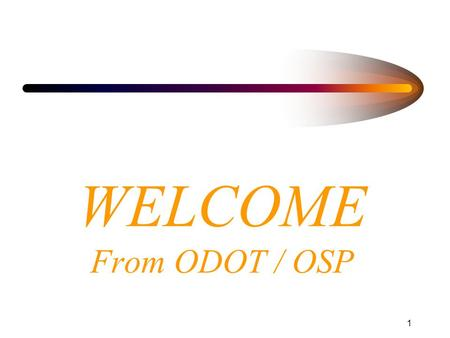 1 WELCOME From ODOT / OSP 2 Emergency Workzone Traffic Control For Emergency Responders.