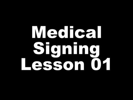 Medical Signing Lesson 01. ALRIGHT Facial expression: Are you…?