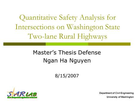 Department of Civil Engineering University of Washington Quantitative Safety Analysis for Intersections on Washington State Two-lane Rural Highways Master's.