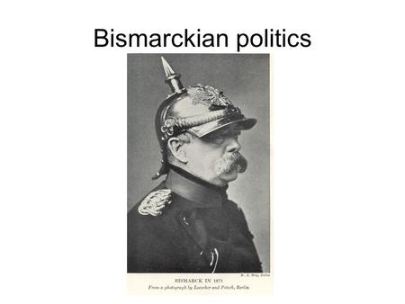 Bismarckian politics. William I., King of Prussia.