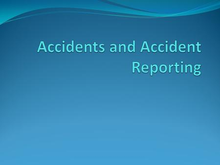Accidents and Accident Reporting