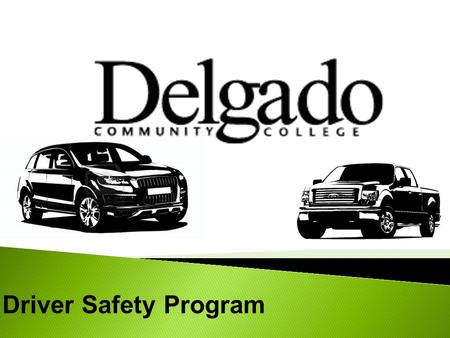Driver Safety Program.  Address Safety  Achieve Accountability  Meet ORM and LPAA Requirements.
