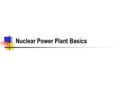 Nuclear Power Plant Basics. 2 What are the advantages of nuclear power? Nuclear Energy Institute Economic Cost What was the promise of nuclear power?