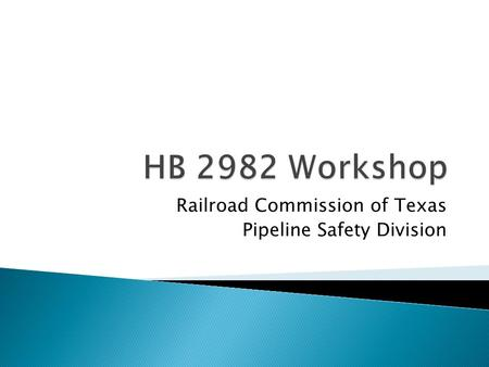 Railroad Commission of Texas Pipeline Safety Division.
