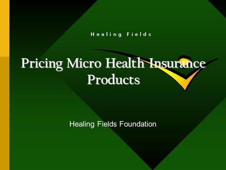 Pricing Micro Health Insurance Products Healing Fields Foundation.