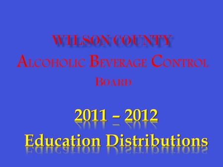 """Giving Back to Our Community through Education"" Over $8,500 Distributed to Local Schools in Fiscal Year 2011-2012 for Alcohol and Substance Abuse Education."