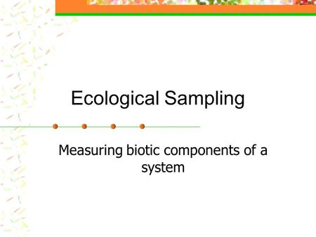 Measuring biotic components of a system