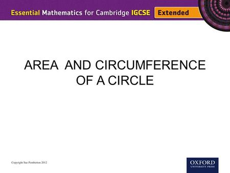 AREA AND CIRCUMFERENCE OF A CIRCLE. diameter radius circumference The perimeter of a circle is called the circumference (C). The diameter (d) of a circle.