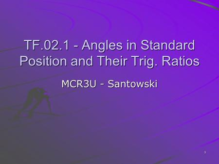 TF Angles in Standard Position and Their Trig. Ratios