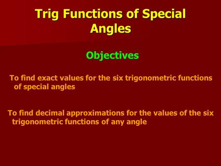 Trig Functions of Special Angles