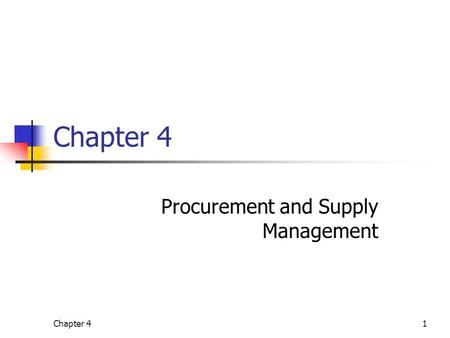 Chapter 41 Procurement and Supply Management. Chapter 4Management of Business Logistics, 7 th Ed.2 Material Management Electronic Procurement – e-Commerce.