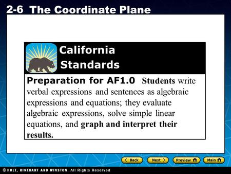 Holt CA Course 1 2-6 The Coordinate Plane Preparation for AF1.0 Students write verbal expressions and sentences as algebraic expressions and equations;