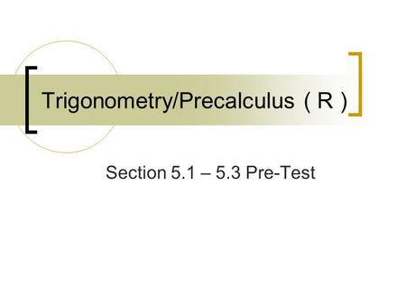 Trigonometry/Precalculus ( R )