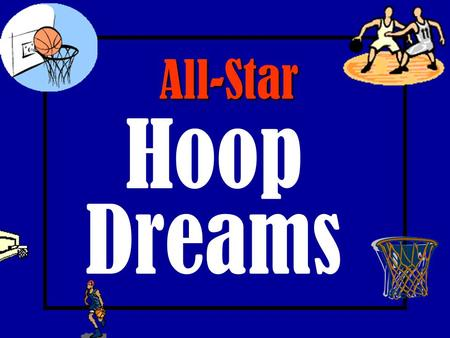 All-Star Hoop Dreams Setup/Preparation: Open PowerPoint template and choose the outline tab at the left hand side. Change the questions and answers to.