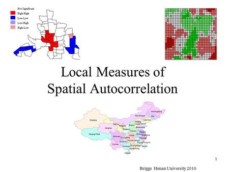 Local Measures of Spatial Autocorrelation Briggs Henan University 2010 1.
