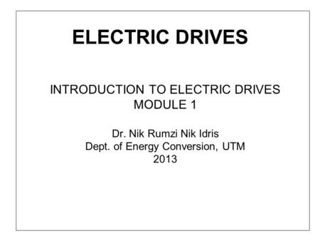 ELECTRIC DRIVES INTRODUCTION TO ELECTRIC DRIVES MODULE 1