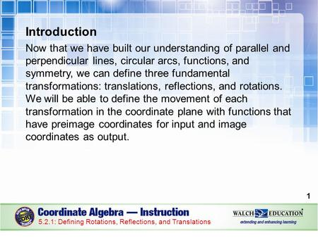 Introduction Now that we have built our understanding of parallel and perpendicular lines, circular arcs, functions, and symmetry, we can define three.