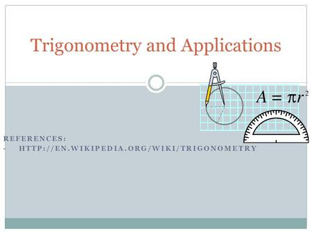 REFERENCES:  Trigonometry and Applications.
