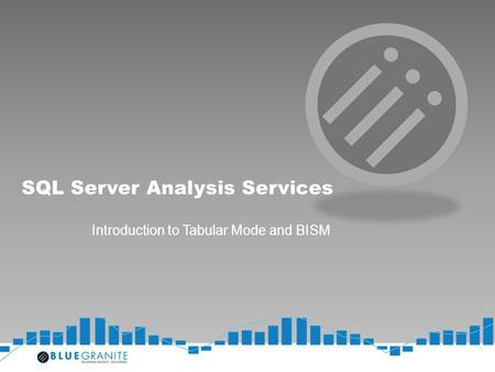 SQL Server Analysis Services Introduction to Tabular Mode and BISM.