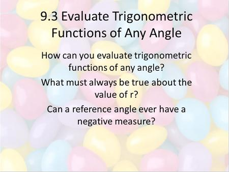 9.3 Evaluate Trigonometric Functions of Any Angle
