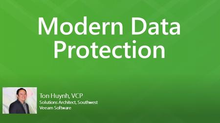 Ton Huynh, VCP Solutions Architect, Southwest Veeam Software.