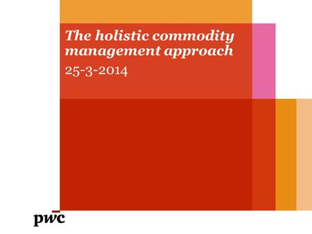 The holistic commodity management approach 25-3-2014.