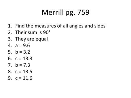 Merrill pg. 759 Find the measures of all angles and sides
