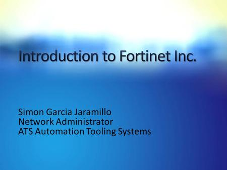 Simon Garcia Jaramillo Network Administrator ATS Automation Tooling Systems.