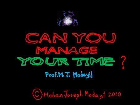 MANAGE TIME ? So, what is TIME (SELF) management????