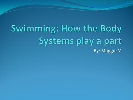 Swimming: How the Body Systems play a part