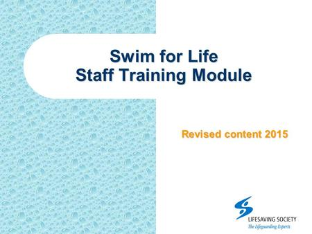 Swim for Life Staff Training Module Revised content 2015.