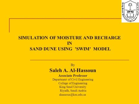 By Saleh A. Al-Hassoun Associate Professor Department of Civil Engineering College of Engineering King Saud University Riyadh, Saudi Arabia
