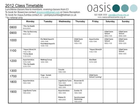 2012 Class Timetable Lunchtime classes free to members, evening classes from £3 To book for Boxercise contact or Oasis
