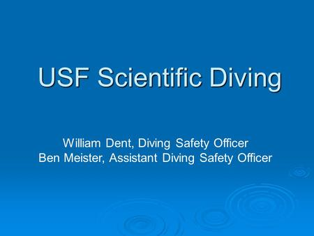 USF Scientific Diving William Dent, Diving Safety Officer