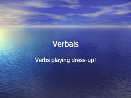 "Verbals Verbs playing dress-up!. Once upon a time, there was a verb named Swim! Hi! My name is ""Swim""."