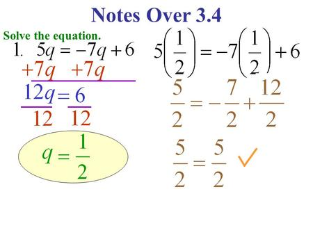 Notes Over 3.4 Solve the equation. Notes Over 3.4 Solve the equation.