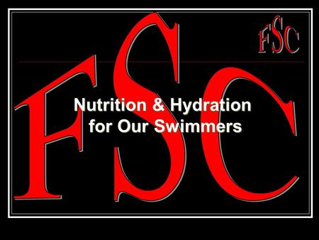 Nutrition & Hydration for Our Swimmers. What is Swimming? Whole body sport that involves all the large muscle groups A sport that uses all three energy.