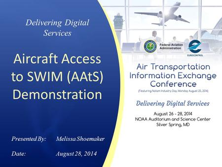 Aircraft Access to SWIM (AAtS) Demonstration