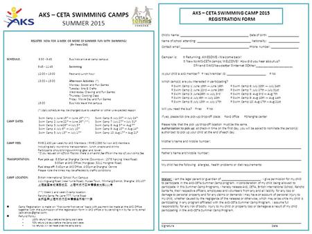 AKS – CETA SWIMMING CAMPS SUMMER 2015 REGISTER NOW FOR A WEEK OR MORE OF SUMMER FUN WITH SWIMMING! (8+ Years Old) SCHEDULE: 9:30 - 9:45Bus/kidz arrive.