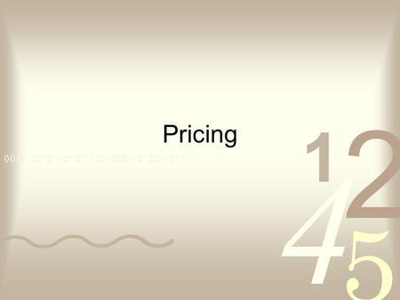 Pricing. Purpose of Pricing Recover costs To create new resources To establish value To Influence behavior To promote efficiency To promote equity.