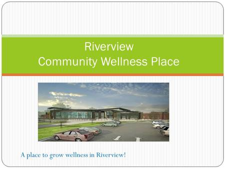 Riverview Community Wellness Place A place to grow wellness in Riverview!