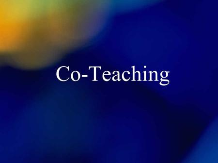 Co-Teaching. Where to Begin: Building Bridges Walking across the bridge, leaving the familiar ground of working alone, is the first act of collaboration.