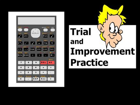Trial and Improvement Practice © T Madas.