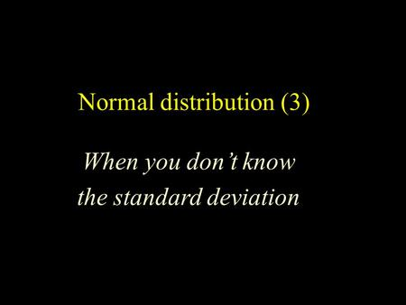Normal distribution (3) When you don't know the standard deviation.