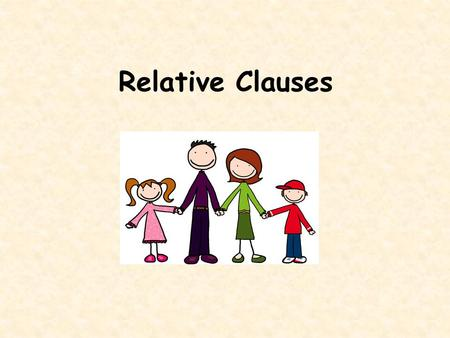 Relative Clauses. A relative clause (( משפט זיקה is part of a sentence which gives us more information about the subject or object of a sentence. Relative.