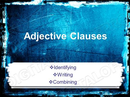 Adjective Clauses  Identifying  Writing  Combining.