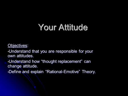 Your Attitude Objectives: