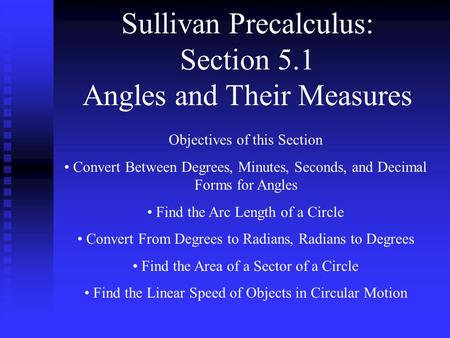 Sullivan Precalculus: Section 5.1 Angles and Their Measures